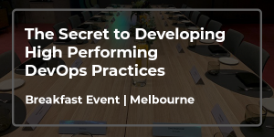 The secret to developing high performing DevOps practices